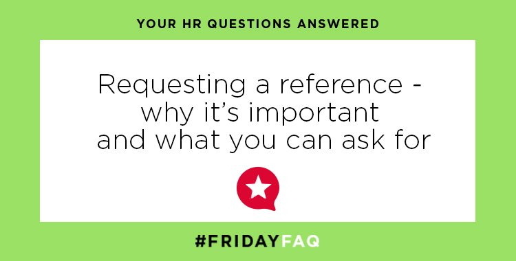 FRIDAY HR FAQS – Requesting a reference – why it's important and what you can ask for