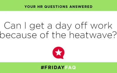 Friday HR FAQs – Can I get a day off work because of the heatwave?