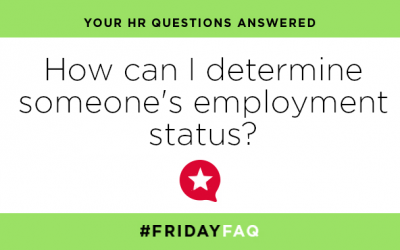 FRIDAY HR FAQS – How can I determine someone's employment status?