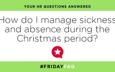 FRIDAY HR FAQS – How do I manage sickness and absence during the Christmas period