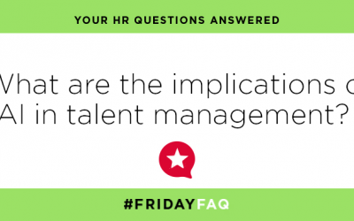 FRIDAY HR FAQS – What are the implications of AI in talent management?