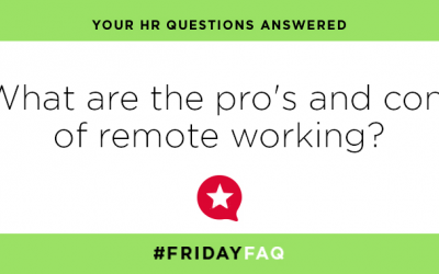 FRIDAY HR FAQS – What are the pro's and con's of remote working?