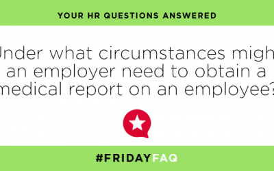 Under what circumstances might an employer need to obtain a medical report on an employee?