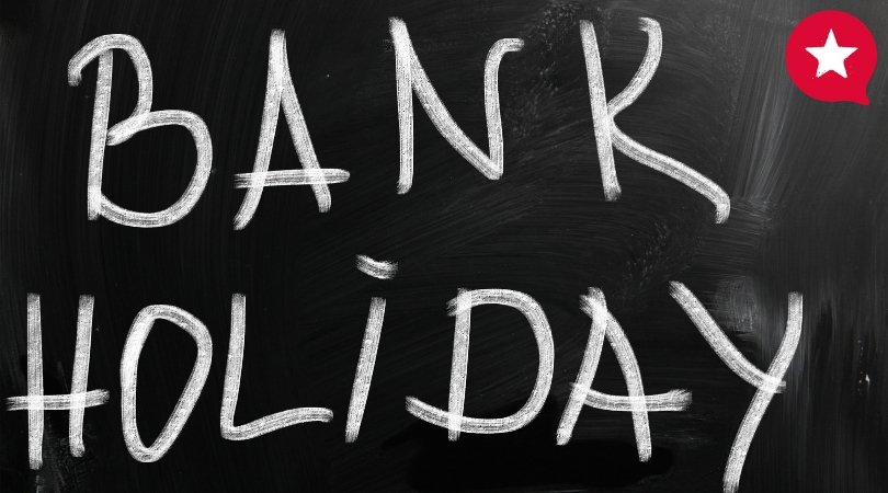 Bank Holidays… what you need to know