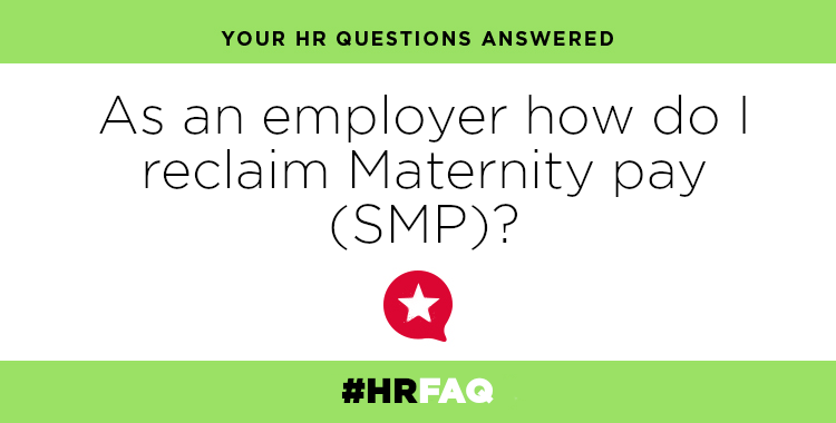 HR FAQS – As an employer how do I reclaim Maternity pay (SMP)?