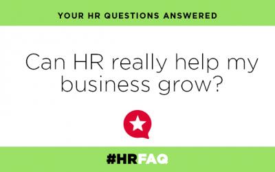 HR FAQS – Can HR really help my business grow?