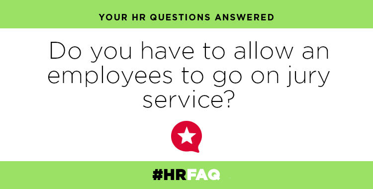 HR FAQS – Do you have to allow an employee to go on Jury service?