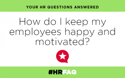 HR FAQS – How do I keep my employees motivated and happy?