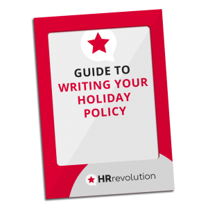 GUIDE TO WRITING YOUR HOLIDAY POLICY