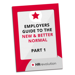 EMPLOYERS GUIDE TO THE NEW & BETTER NORMAL – PART 1