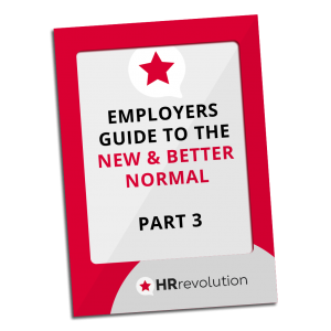 EMPLOYERS GUIDE TO THE NEW & BETTER NORMAL – PART 3