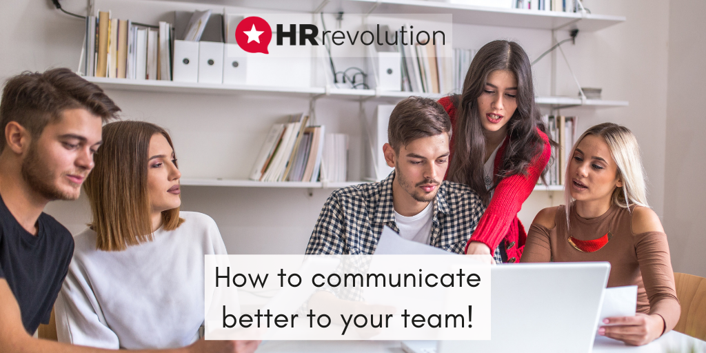 How to communicate better to your team!