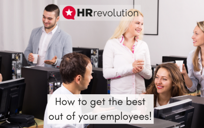 How to get the best out of your employees!