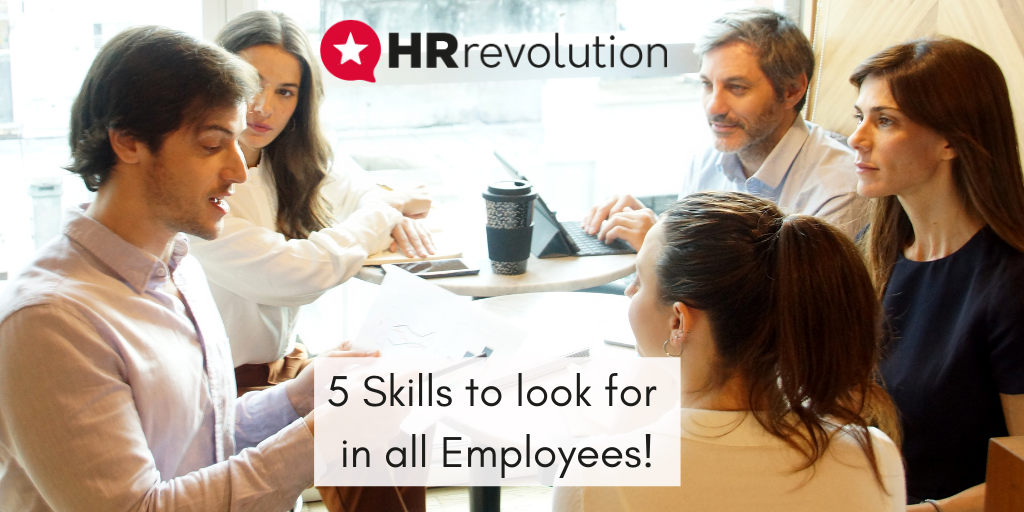 5 Skills you should look for in all Employees!