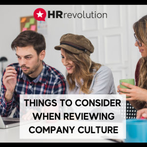 Things to consider when reviewing company culture