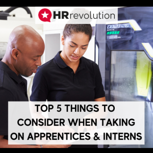 Top 5 things to consider when taking on interns and apprentices