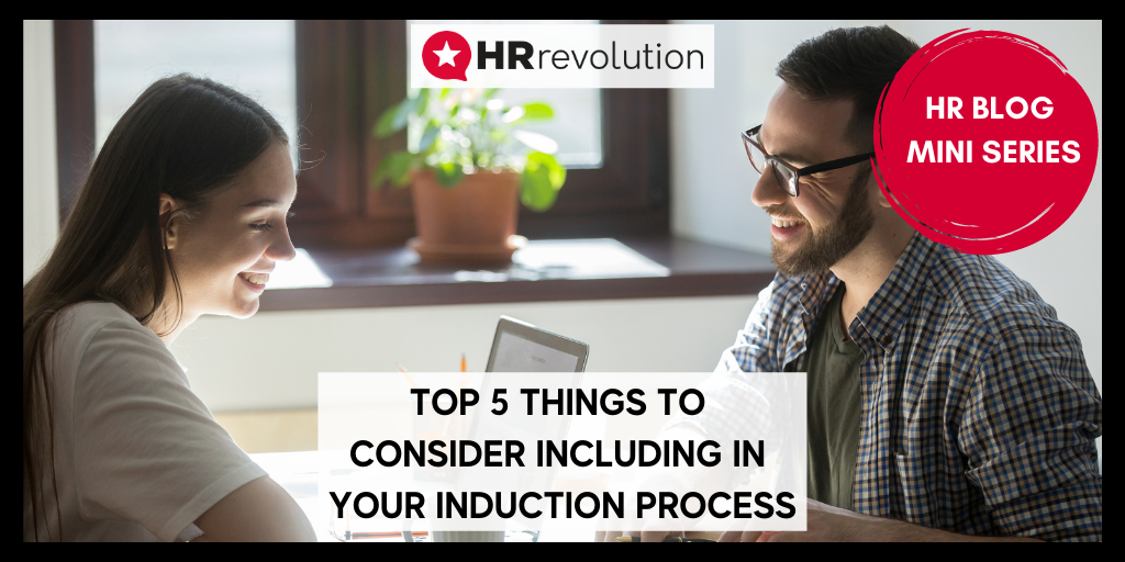 Top 5 Things To Consider Including In Your Induction Process