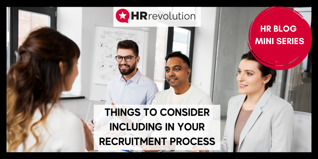 Things to Consider Including in Your Recruitment Process