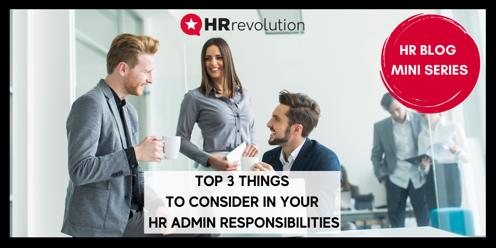 Top 3 Things To Consider In Your HR Administration Responsibilities