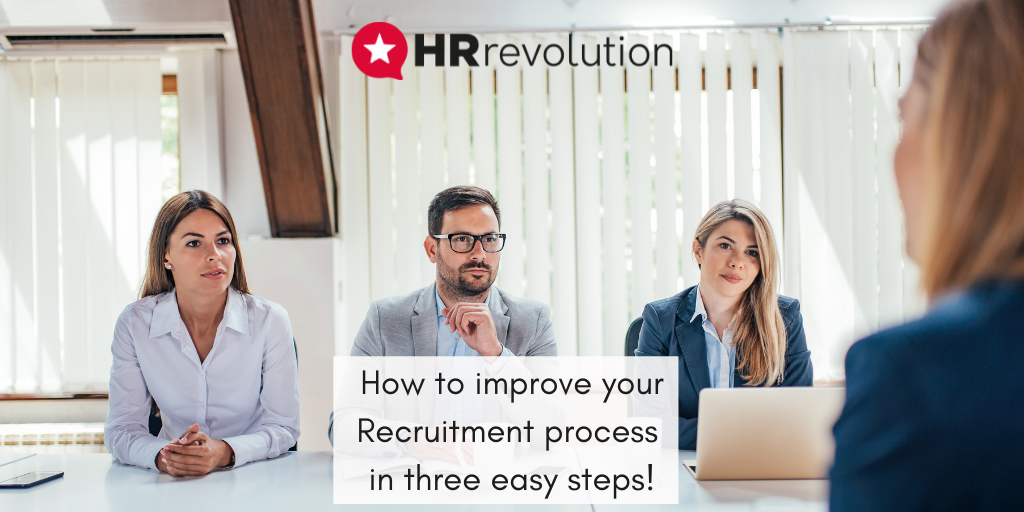 How to improve your Recruitment process in three easy steps!
