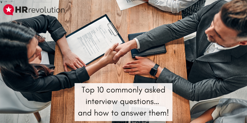 Top 10 commonly asked interview questions… and how to answer them!