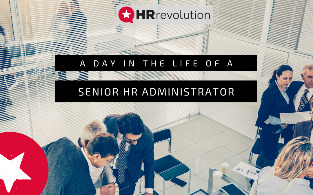 A Day In The Life Of A Senior HR Administrator