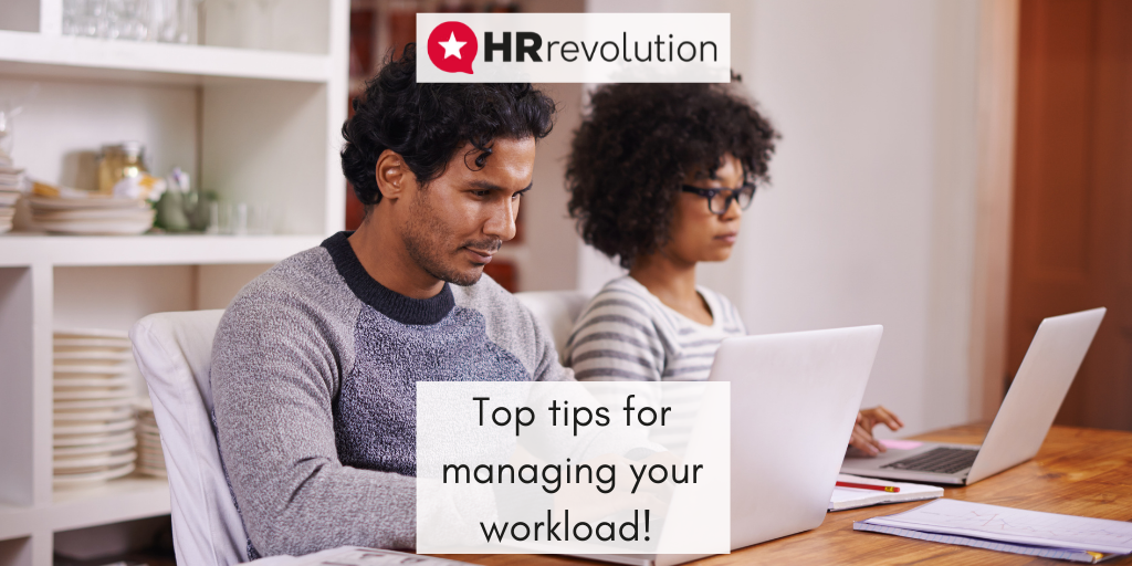 Top tips for managing your workload!